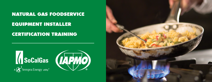 IAPMO, SoCalGas to Provide Foodservice Equipment Installer Program